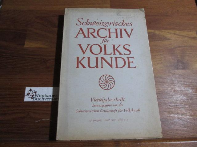 Schweizerisches Archiv für Volkskunde. Vierteljahresschrift. 53. Jahrgang,: Wildhaber, Robert :