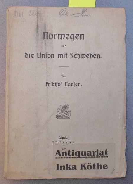 Norwegen und die Union mit Schweden -: Nansen, Fridtjof: