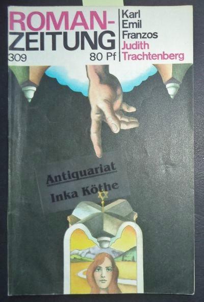 Judith Trachtenberg - Roman-Zeitung , 309 -: Franzos, Karl Emil: