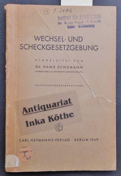 Wechsel- und Scheckgesetzgebung - Eingeleitet von .: Schumann, Hans: