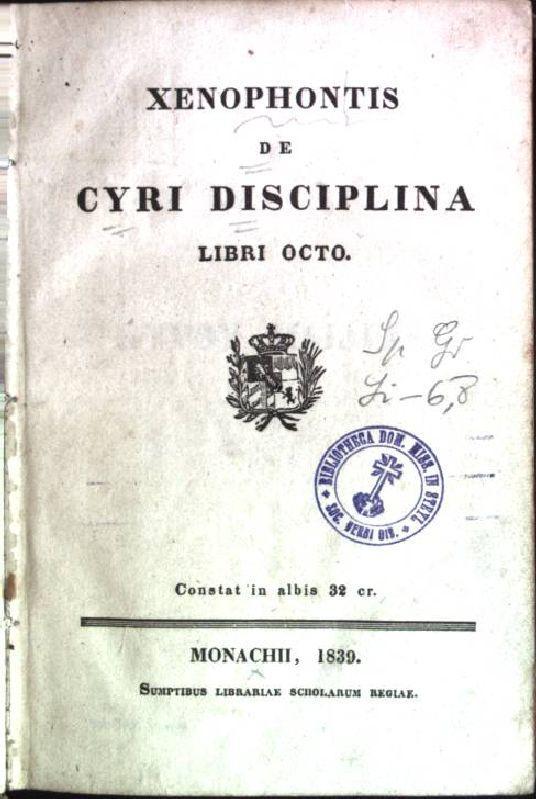 Cyri disciplina - libri octo: Xenophontis: