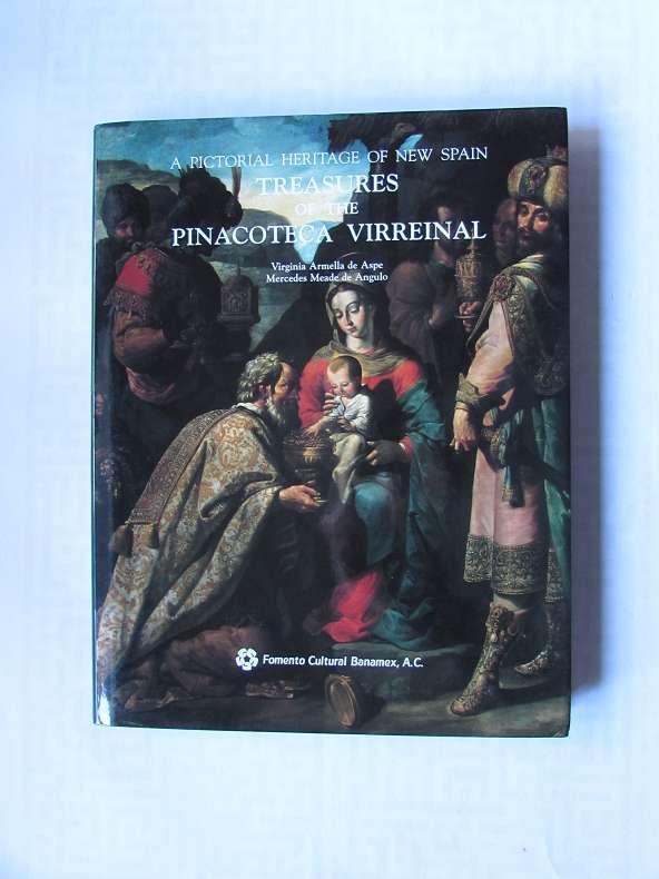 Treasures of the Pinaconteca Virreinal (A Pictorial: Aspe, Virginia Armella