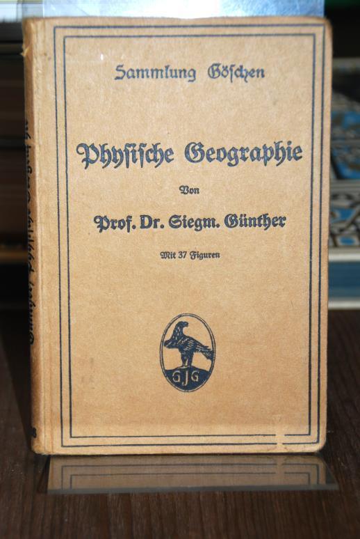 Physische Geographie. (= Sammlung Göschen Band 26).: Günther, Siegmund: