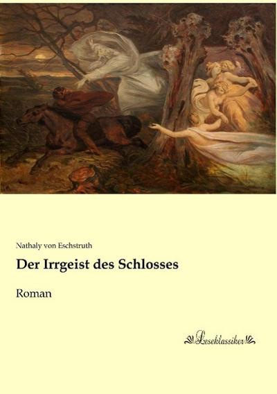 Der Irrgeist des Schlosses: Nathaly von Eschstruth