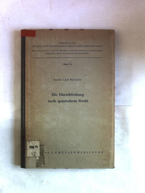 Die Eheschließung nach spanischen Recht. Freiburger Rechts-: Weyers, Hans-Leo: