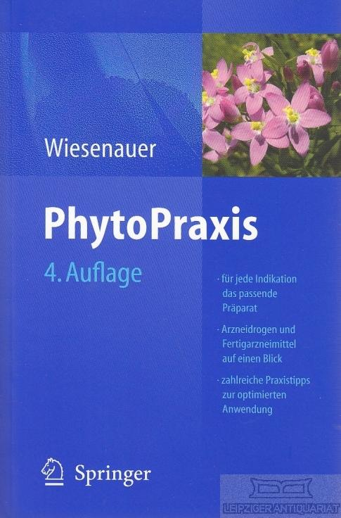 PhytoPraxis. - Wiesenauer, Markus.