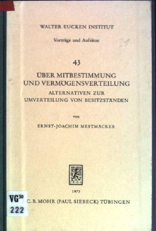 Über Mitbestimmung und Vermögensverteilung: Alternativen zur Umverteilung: Mestmäcker, Ernst-Joachim: