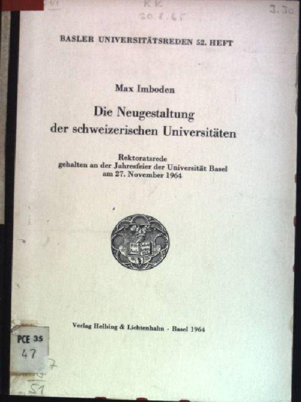 Die Neugestaltung der schweizerischen Universitäten: Rektoratsrede gehalten: Imboden, Max: