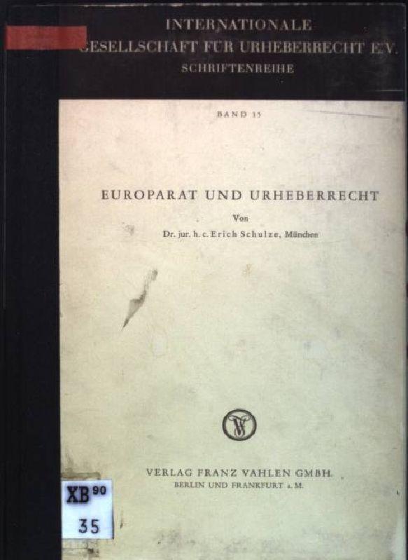 Europarat und Urheberrecht Internationale Gesellschaft für Urheberrecht: Schulze, Erich: