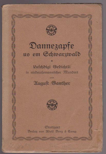 Dannezapfe us em Schwarzwald. Luschdigi Gedichtli in: Ganther, August