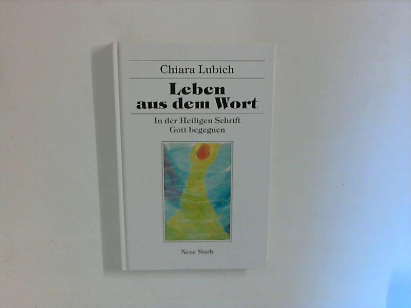 Leben aus dem Wort : in der Heiligen Schrift Gott begegnen ; (Hilfen zum christlichen Leben) - Lubich, Chiara