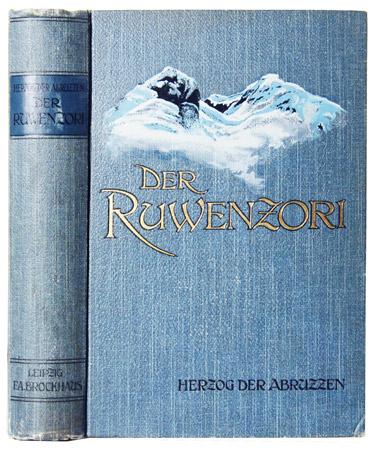 Der Ruwenzori. Erforschung und erste Ersteigung seiner: SAVOYEN, Ludwig Amadeus