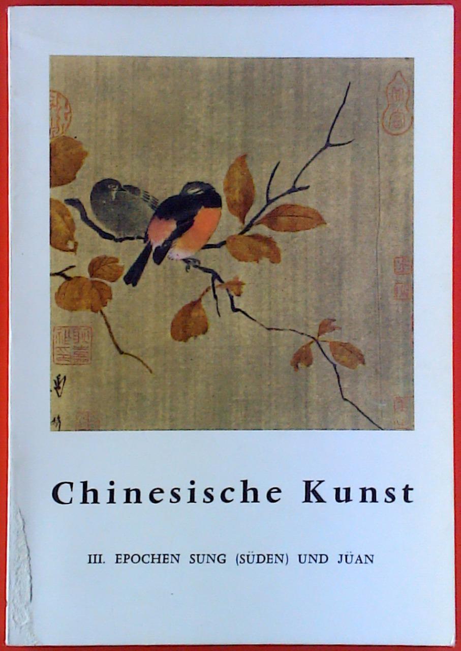 Chinesische Kunst III, Epochen Sung (Süden) und: Jean A. Keim