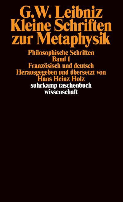 Kleine Schriften zur Metaphysik : Philosophische Schriften,: Gottfried Wilhelm Leibniz