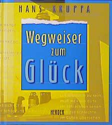 Wegweiser zum Glück - Kruppa, Hans