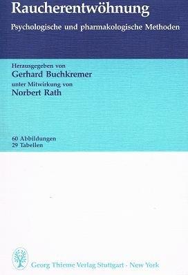 Raucherentwöhnung . Psychologische und pharmakologische Methoden. Unter Mitw. von Norbert Rath. - Buchkremer, Gerhard [Hrsg.]