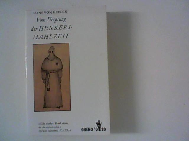 Vom Ursprung der Henkersmahlzeit.: Hentig, Hans von: