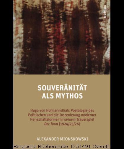 Souveränität als Mythos. Hugo von Hofmannsthals Poetologie: Mionskowski, Alexander: