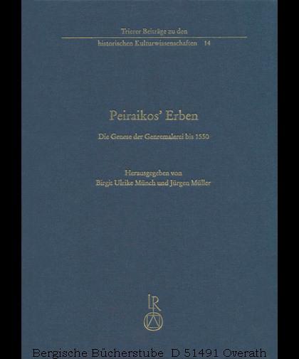 Peiraikos  Erben. Die Genese der Genremalerei bis: Münch, Birgit Ulrike/