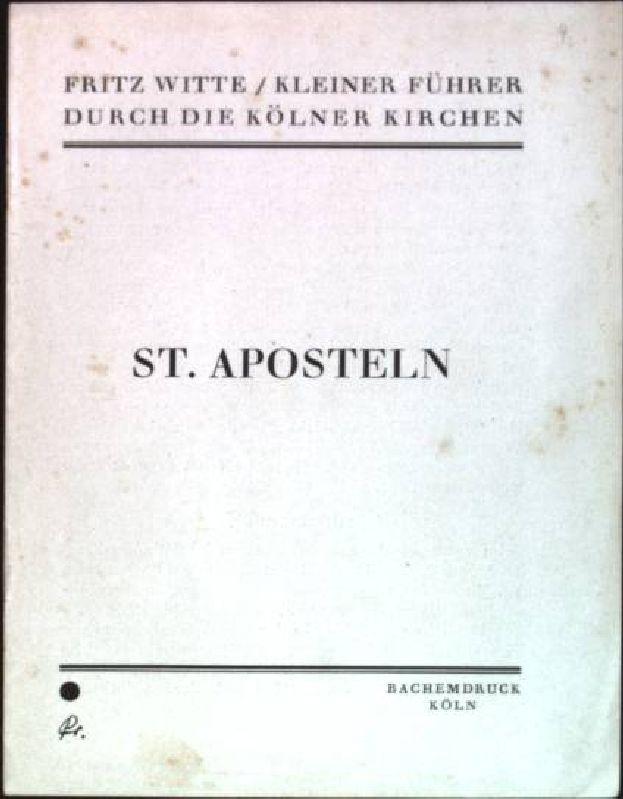 St. Aposteln Kleiner Führer durch die Kölner: Witte, Fritz: