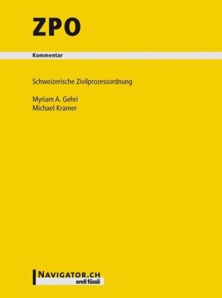 ZPO Kommentar: Schweizerische Zivilprozessordnung - Gehri, Myriam A. und Michael Kramer