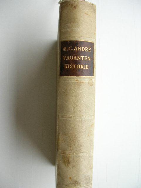 Mensch: erkenne Dich selbst ! Eine Vaganten-Historie: M. C. André
