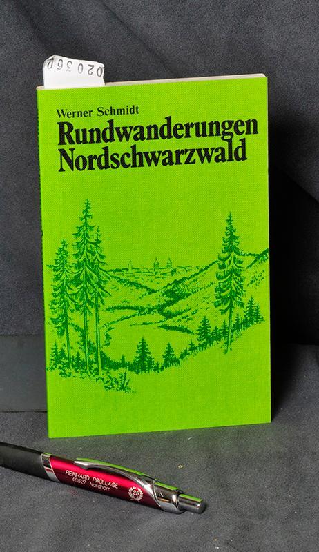 Rundwanderungen Nordschwarzwald - begangen, beschrieben und gezeichnet: Schmidt Werner