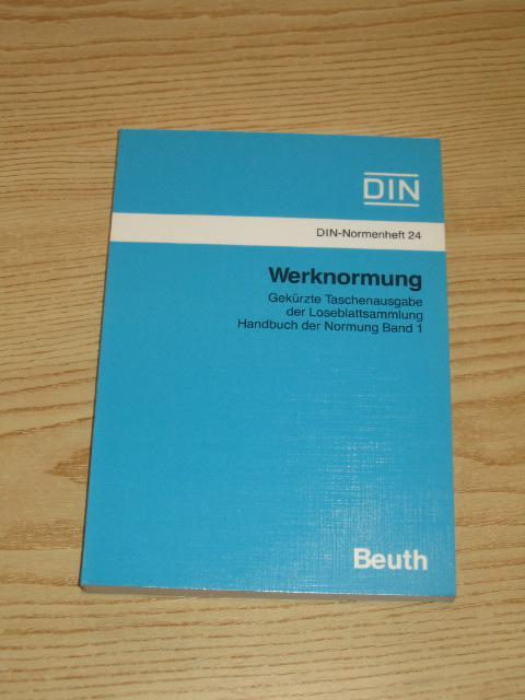 Werknormung - Gekürzte Taschenbuchausgabe der Loseblattsammlung Handbuch: DIN Deutsches Institut
