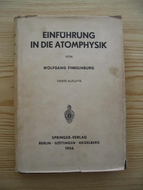 Einführung in die Atomphysik,: Finkelnburg, Wolfgang: