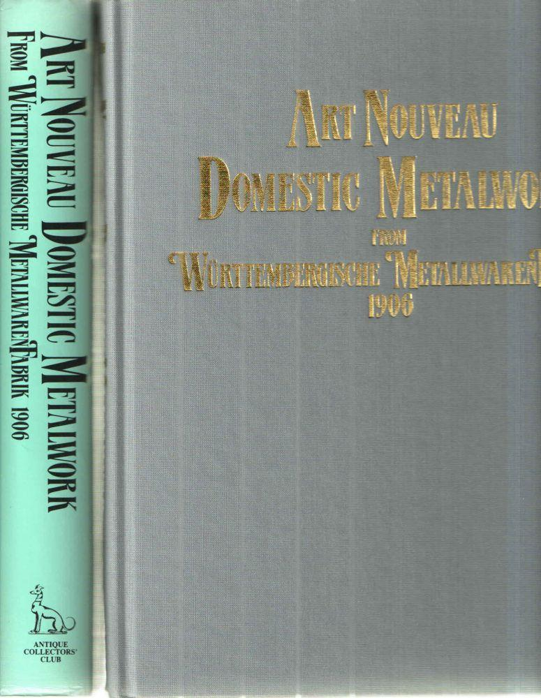 Art Nouveau Domestic Metalwork From Wurttembergische Metallwaren Fabrik 1906 By Graham Dry Hardcover 2000 Midway Book Store Abaa