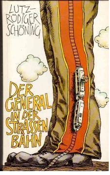 Der General in der Straßenbahn oder Das Schmidt-IV-Brevier. Heiter-satirische Kurzgeschichten, Anekdoten und Verse. - Schöning, Lutz-Rüdiger