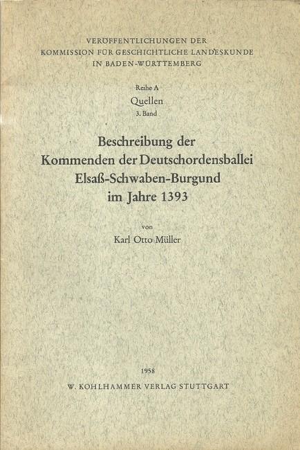 Beschreibung der Kommenden der Deutschordensballei Elsaß-Schwaben-Burgund im: Müller, Karl Otto