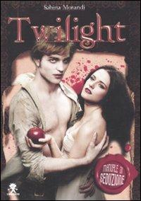 Twilight. Manuale di seduzione - Morandi Sabrina