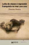 Loita de clases e represión franquista no mar (1864-1939) - Dionisio Pereira González