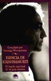 ESENCIA DE KRISHNAMURTI , El legado espiritual de un gran maestro - Weeraperuma, Susunaga (compilador)