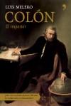 Colón, el impostor - Luis Melero