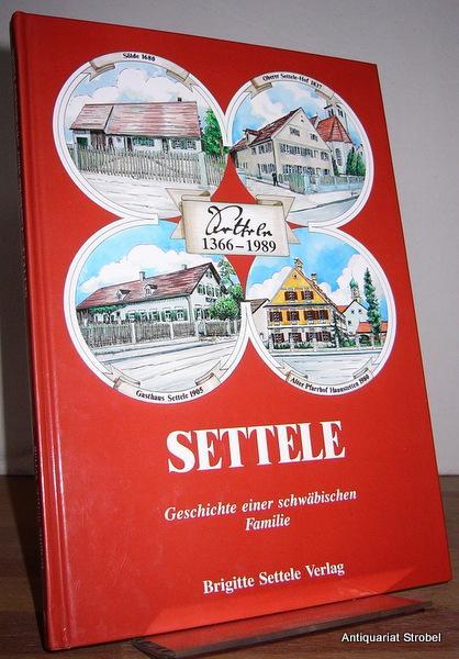 Settele. Geschichte einer schwäbischen Familie.: Settele - Buchner,