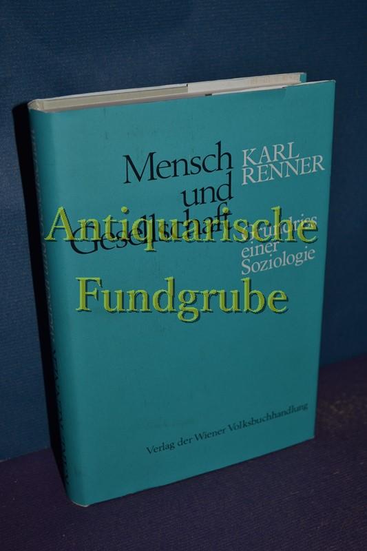Mensch und Gesellschaft : Grundriss einer Soziologie.: Renner, Karl: