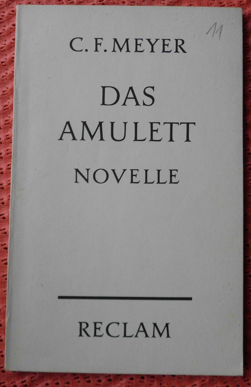 Das Amulett, Novelle: Meyer, Conrad Ferdinand