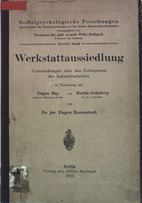 Wekrstattaussiedlung: Untersuchungen über den Lebensraum des Industriearbeiters;: Rosenstock, Eugen: