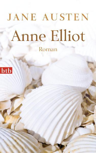 Anne Elliot : Roman. Nachwort von Max: Jane Austen
