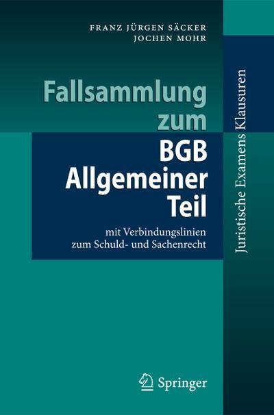 Fallsammlung zum BGB Allgemeiner Teil : mit Verbindungslinien zum Schuld- und Sachenrecht - Jochen Mohr