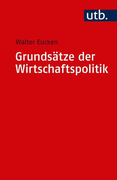 Grundsätze der Wirtschaftspolitik: Walter Eucken