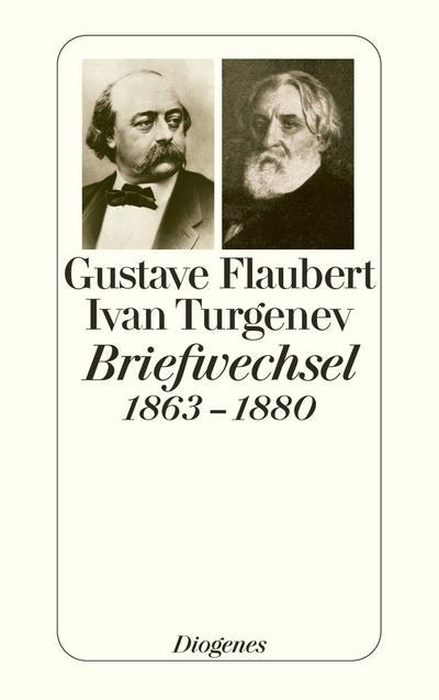 Flaubert-Turgenev Briefwechsel 1863-1880: Gustave Flaubert