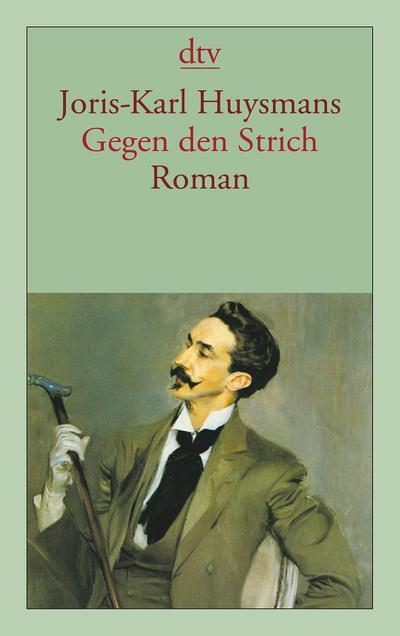 Gegen den Strich: Joris-Karl Huysmans