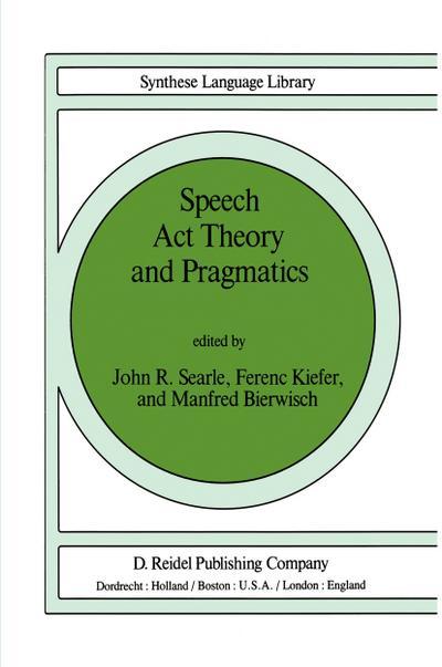 Speech Act Theory and Pragmatics - John Searle