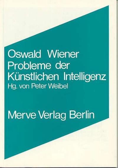 Probleme der Künstlichen Intelligenz: Oswald Wiener