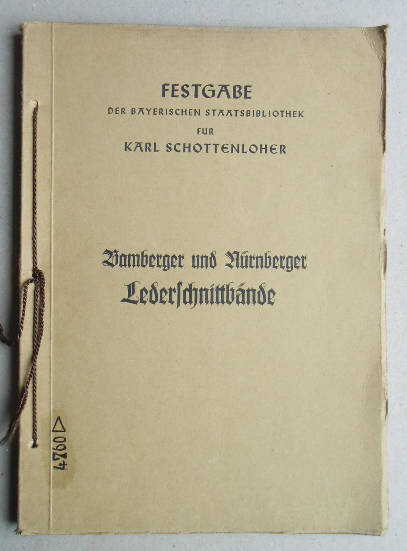 Bamberger und Nürnberger Lederschnittbände. Festgabe der Bayerischen: Geldner, Ferdinand: