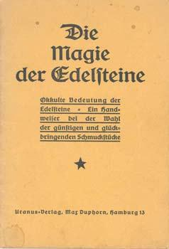 Die Magie der Edelsteine. Okkulte Bedeutung der: Guhlmann, W(alter):