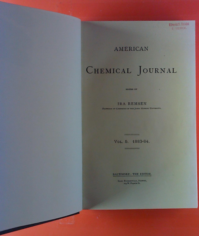 American Chemical Journal. Vol. 5, 1883 -: Ira Remsen